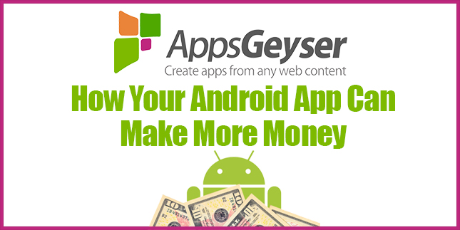 how your android app can make more money