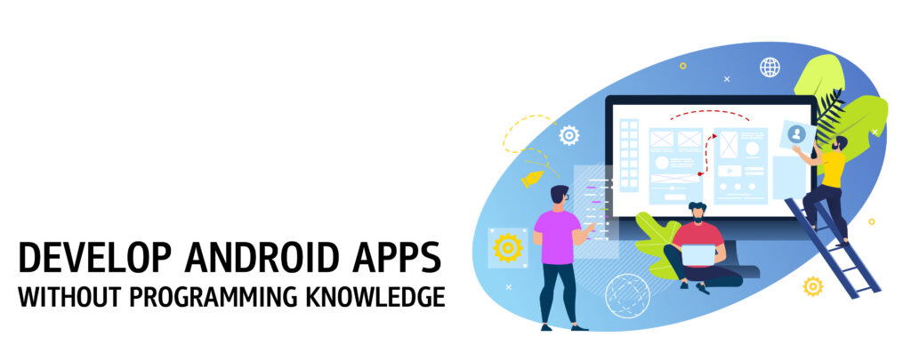 develop android app no programming