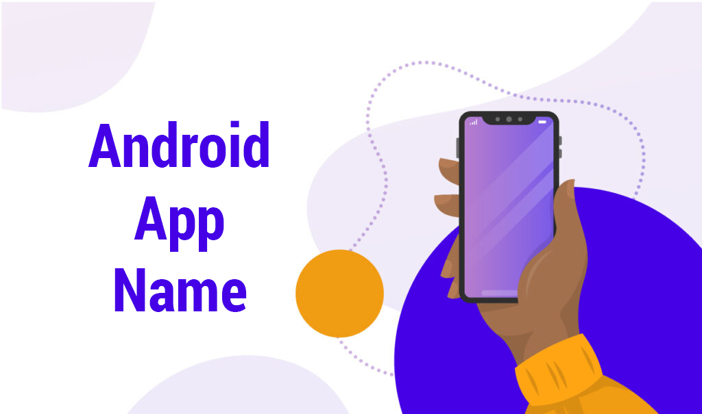 Make an Engaging Android App Name