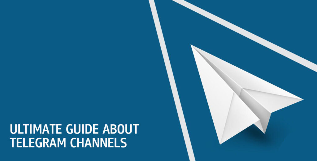 Ultimate Guide About Telegram Channels