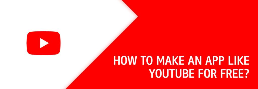 Make an App Like YouTube